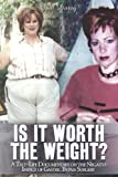 Is It Worth the Weight?, Jodi Dorey, 1424167612