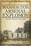 The Washington Arsenal Explosion, Brian Bergin, 1609497937