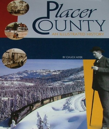 Read Online Placer County: An Illustrated History pdf epub