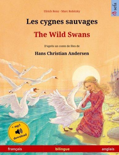 Les cygnes sauvages – The Wild Swans. Adapté d
