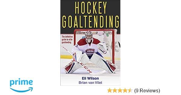 Hockey Goaltending Eli Wilson Brian Van Vliet 9781492533801