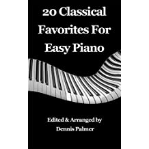 20 Classical Favorites for Easy Piano: Vol 1: Famous Classical Music Arranged For Easy Piano (Easy Classical Favorites) (Volume 1)