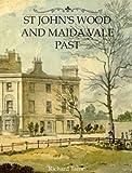 St. John's Wood and Maida Vale Past, Richard Tames, 0948667532