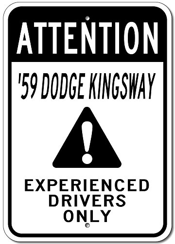 1959 59 Dodge Kingsway Attention Experienced Drivers Only Aluminum Street Sign - - Kingsway Shop