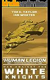 War Against the White Knights (The Human Legion Book 5)