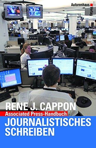 Associated Press-Handbuch Journalistisches Schreiben Gebundenes Buch – 31. Juli 2017 René Cappon Käthe H Fleckenstein Autorenhaus-Verlag 3866711433