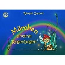 Märchen unterm Regenbogen (Gutenachtgeschichten für den Kindle 1) (German Edition)