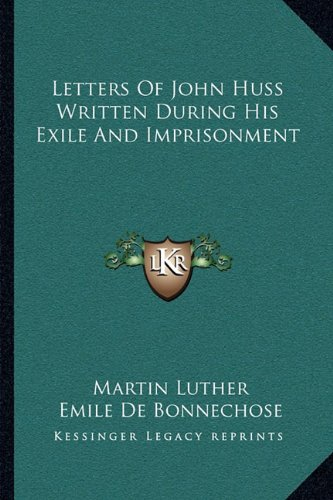 Download Letters of John Huss Written During His Exile and Imprisonment pdf epub
