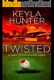 Twisted: A Tracy Turner Murder Mystery Novel (The Tracy Turner Mystery Series Book 1)