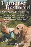 img - for Paradise Restored and the Good Life Survived by Gordon Thorburn (2015-11-05) book / textbook / text book