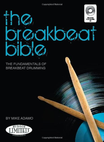 The Breakbeat Bible: The Fundamentals of Breakbeat Drumming