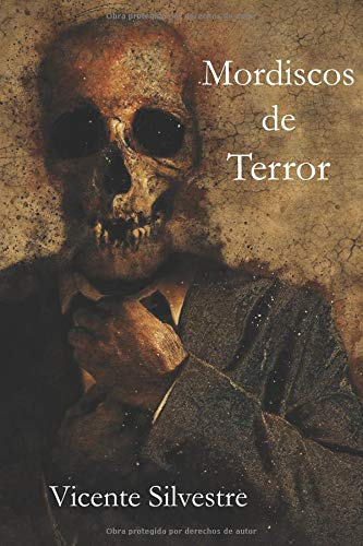Mordiscos de Terror Tapa blanda – 17 nov 2017 Vicente Silvestre Marco Independently published 1973314681 Fiction / Horror