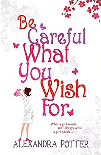Be Careful What You Wish For: Amazon.co.uk: Potter, Alexandra ...