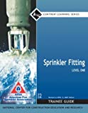 Sprinkler Fitter Level 1 2007 NFPA Revision Trainee Guide, Perfect Bound, NCCER, 0132286114