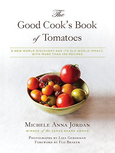 The Good Cook's Book of Tomatoes: A New World Discovery (Grow Beefsteak Tomatoes)