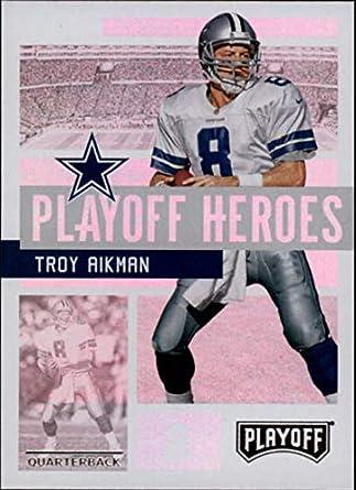 d8cb7eeda 2018 Panini Playoff Playoff Heroes  7 Troy Aikman Dallas Cowboys NFL  Football Trading Card