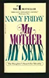 """My Mother My Self The Daughter's Search for Identity"" av Nancy Friday"