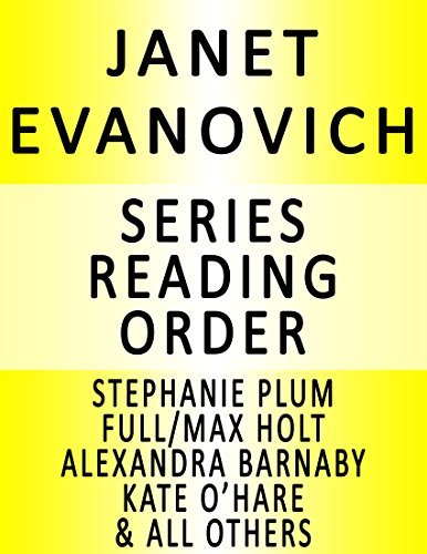 JANET EVANOVICH SERIES READING ORDER: SERIES LIST – IN ORDER: STEPHANIE PLUM, FULL/MAX HOLT, ELISE HAWKINS, ALEXANDRA BARNABY, LIZZY & DIESEL, CULHANE FAMILY, KATE O'HARE & NICOLAS FOX & ALL OTHERS!