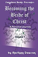 Becoming the Bride of Christ: A Personal Journey (Volume 1) Paperback