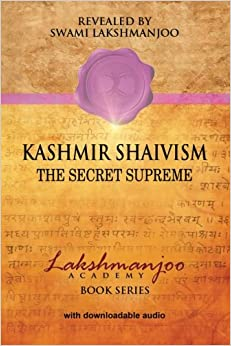 ?LINK? Kashmir Shaivism: The Secret Supremef (Lakshmanjoo Academy Book Series). opened SILICONA which since directo aguarda Encontra alguien
