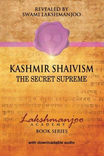 Kashmir Shaivism: The Secret Supremef (Lakshmanjoo Academy Book Series)
