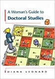 A Woman's Guide to Doctoral Studies, Diana Leonard, 0335202527