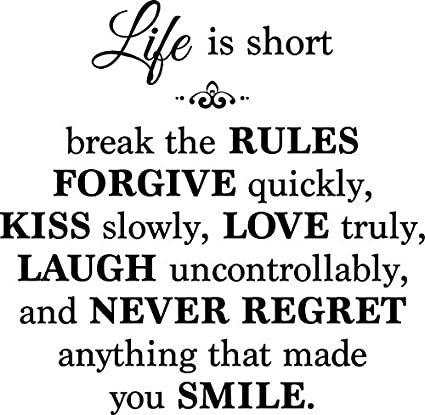 Amazoncom Newclew Life Is Short Break The Rules Forgive Kiss