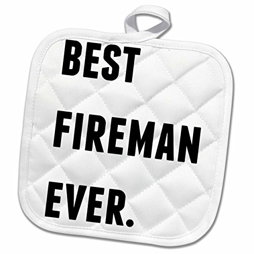 Shop Now For The 3d Rose Best Fireman Ever Black Letters On A White Background Pot Holder 8 X 8 Ibt Shop