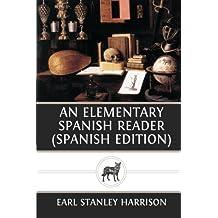 An Elementary Spanish Reader (Spanish Edition)