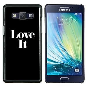 Love It Negro inspiración texto blanco- Metal de aluminio y de plástico duro Caja del teléfono - Negro - Samsung Galaxy A5 / SM-A500