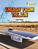 Energy from the Sun: Solar Power (Next Generation Energy)