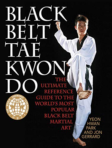 Black Belt Tae Kwon Do: The Ultimate Reference Guide to the World's Most Popular Black Belt Martial Art ()