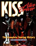 Kiss Alive Forever: The Complete Touring History