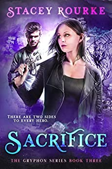 Sacrifice (Gryphon Series Book 3) by [Rourke, Stacey]