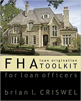 Fha: Loan Origination Toolkit For Loan Officers