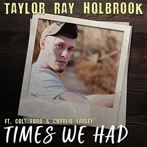 Times We Had (attainment. Colt Ford & Charlie Farley)