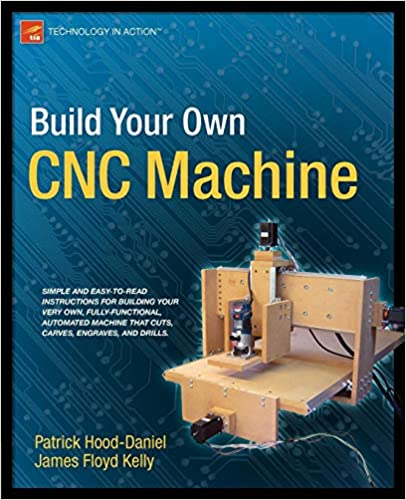 Build Your Own CNC Machine (Technology in Action) 1st ed. Edition