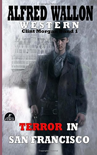 Terror in San Francisco (Clint Morgan)