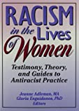 Racism in the Lives of Women : Testimony, Theory and Guides to Antiracist Practice, Adleman, Jeanne, 1560238631