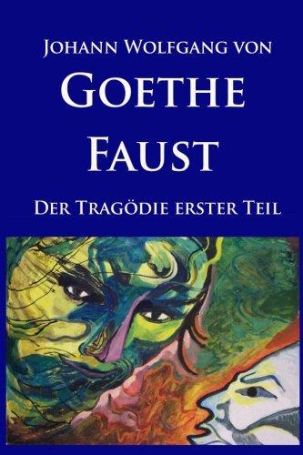 faust-der-tragdie-erster-teil-mit-bildergalerie-und-erluterungen-zur-entstehungsgeschichte