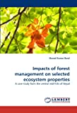 Impacts of Forest Management on Selected Ecosystem Properties, Sharad Kumar Baral, 383836161X