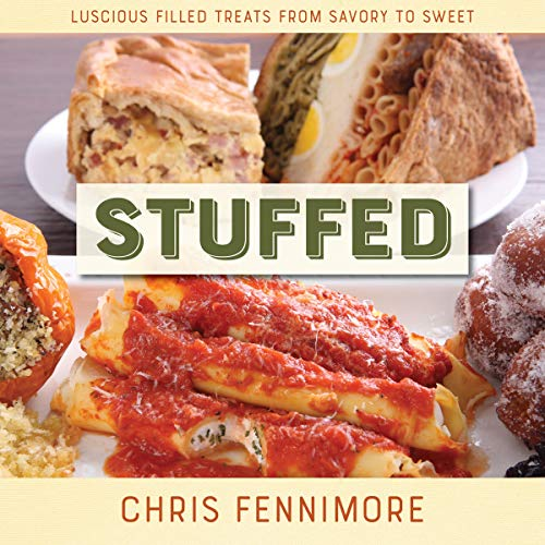 Stuffed: Luscious Filled Treats from Savory to Sweet (Cabbage Recipes)