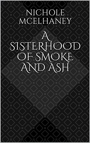 A Sisterhood of Smoke and Ash