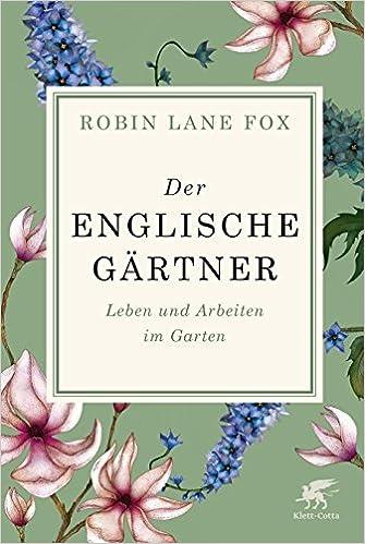 Der englische Gärtner: Leben und Arbeiten im Garten: Amazon.de ...