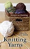 Knitting Yarns, Ann, Ed, Ann Hood, 1410465284