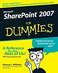 Microsoft SharePoint 2007 For Dummies by Williams, Vanessa L. Published by For Dummies 1st (first) edition (2007) Paperback