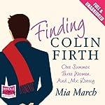 Finding Colin Firth | Mia March