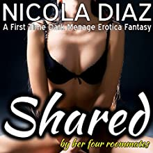 Shared by the Four Roommates Audiobook by Nicola Diaz Narrated by April Simensen