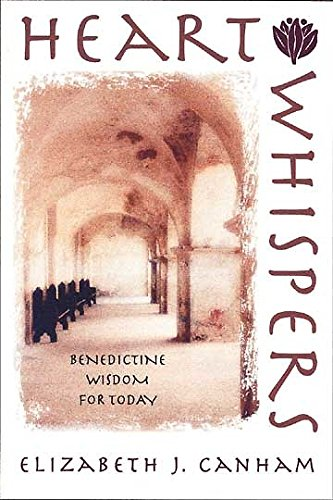 Heart Whispers: Benedictine Wisdom for Today