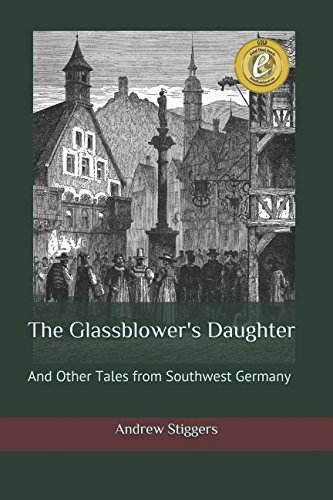The Glassblower's Daughter: And Other Tales from Southwest (West Germany Glass)